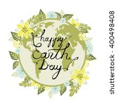 happy earth day. calligraphy.... | Shutterstock .eps vector #400498408