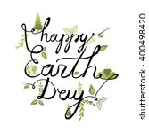 happy earth day. calligraphy.... | Shutterstock .eps vector #400498420