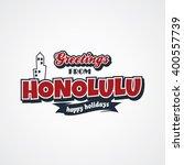 honolulu vacation greetings...   Shutterstock .eps vector #400557739
