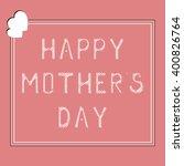 mothers day lettering...   Shutterstock .eps vector #400826764