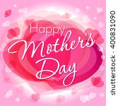 happy mother's day...   Shutterstock .eps vector #400831090