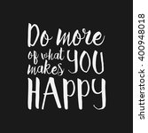 do more what makes you happy  ... | Shutterstock .eps vector #400948018