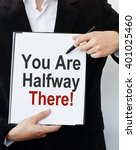 you are halfway there | Shutterstock . vector #401025460