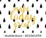 make today great inspirational... | Shutterstock .eps vector #401061454