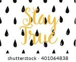stay true inspirational... | Shutterstock .eps vector #401064838