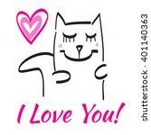 i love you  sweet cat  vector...   Shutterstock .eps vector #401140363