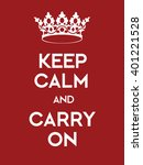 Keep Calm And Carry On Poster....
