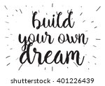 build your own dream... | Shutterstock .eps vector #401226439