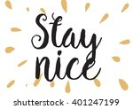 stay nice inspirational... | Shutterstock .eps vector #401247199