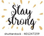 stay strong motivational... | Shutterstock .eps vector #401247259