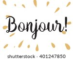 bonjour  hello  inscription.... | Shutterstock .eps vector #401247850