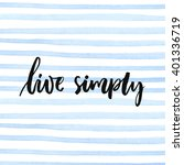live simply. inspirational... | Shutterstock .eps vector #401336719