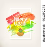 happy ugadi festival. indian... | Shutterstock .eps vector #401392276