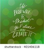 quote.the best way to predict... | Shutterstock . vector #401406118