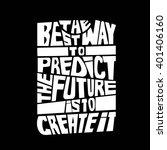 quote.the best way to predict...   Shutterstock . vector #401406160