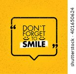 do not forget to smile.... | Shutterstock .eps vector #401650624