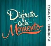 disfruta cada momento   enjoy... | Shutterstock .eps vector #401784538