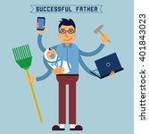 successful father. multitasking ... | Shutterstock .eps vector #401843023