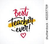 best teacher ever  fashionable... | Shutterstock .eps vector #402057709