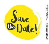 save the date brush lettering... | Shutterstock .eps vector #402078313