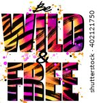 Be Wild And Free. Be Wild Tee...