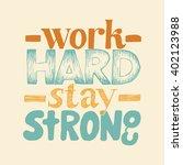 """work hard  stay strong""... | Shutterstock .eps vector #402123988"