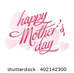 happy mothers day lettering.... | Shutterstock .eps vector #402142300
