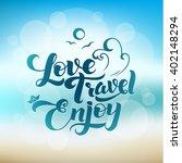 love. travel. enjoy....   Shutterstock .eps vector #402148294