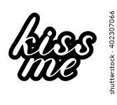 kiss me lettering. cute... | Shutterstock .eps vector #402307066