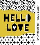 hello love. modern brush... | Shutterstock .eps vector #402316084
