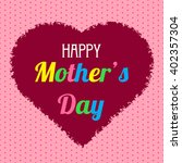 happy mothers day sign with... | Shutterstock .eps vector #402357304
