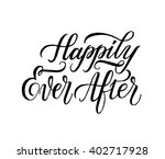 happily ever after. hand drawn...   Shutterstock .eps vector #402717928