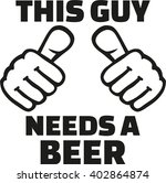 this guy needs a beer with...   Shutterstock .eps vector #402864874
