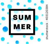 summer watercolor design....   Shutterstock .eps vector #403120384