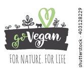 vegan logo. go vegan logo...   Shutterstock .eps vector #403128229