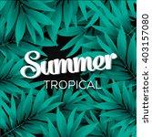 tropical leaves pattern | Shutterstock .eps vector #403157080