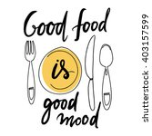Good Food Is Good Mood. Hand...