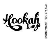 """hookah lounge"" hand painted... | Shutterstock .eps vector #403175560"