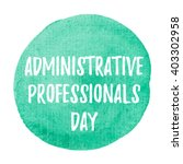administrative professionals... | Shutterstock .eps vector #403302958