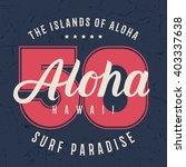 aloha hawaii lettering... | Shutterstock .eps vector #403337638