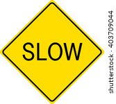 slow sign   Shutterstock .eps vector #403709044