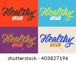 healthy life calligraphy ... | Shutterstock .eps vector #403827196