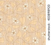 abstract beige floral seamless... | Shutterstock .eps vector #403898920