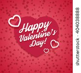 happy valentines day layout ... | Shutterstock . vector #404038888