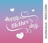 happy mother's day greeting... | Shutterstock .eps vector #404213284