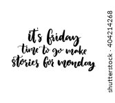 It's Friday  Time To Go Make...