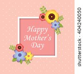 happy mother's day greeting... | Shutterstock .eps vector #404240050