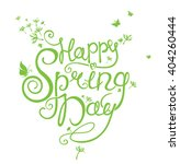 happy spring day. calligraphy... | Shutterstock .eps vector #404260444