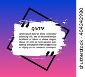 vector quote box. painted... | Shutterstock .eps vector #404342980