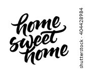 home sweet home. inspirational... | Shutterstock .eps vector #404428984